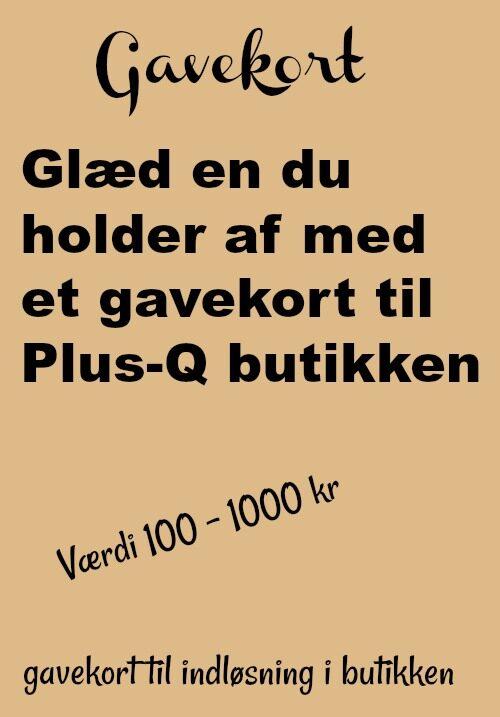 www.plus-Q.dk gavekort til butikken